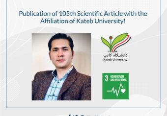 Publication of 105th Scientific Article with the Affiliation of Kateb University!