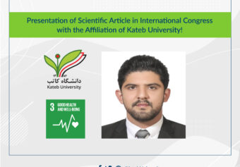 Presentation of Scientific Article in International Congress with the Affiliation of Kateb University!